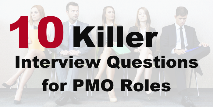 10 Killer Interview Questions for PMO Roles
